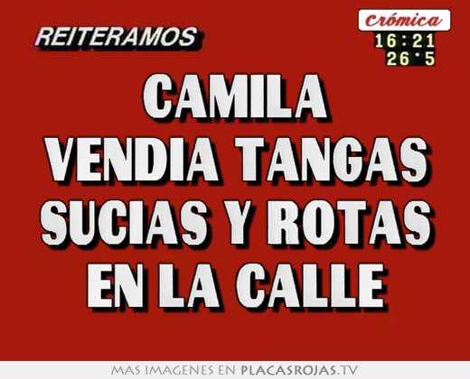 a4c00d257f6a Camila vendia tangas sucias y rotas en la calle - Placas Rojas TV