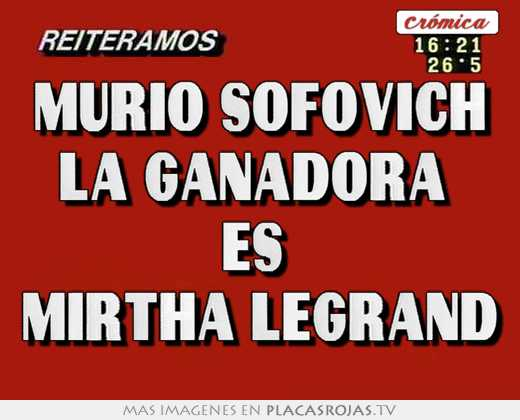 Murio sofovich la ganadora  es  mirtha legrand