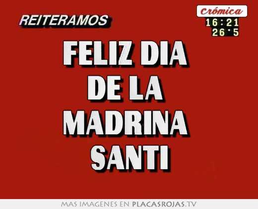 d7ab9c6593 Feliz dia de la madrina santi - Placas Rojas TV