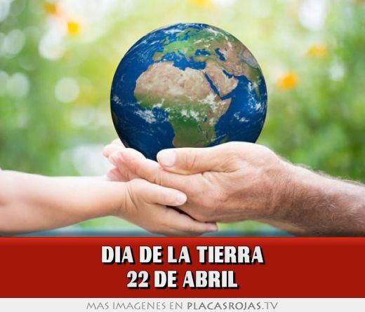 Dia de la tierra 22 de abril