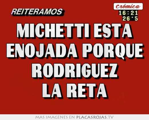 Michetti esta enojada porque rodriguez la reta