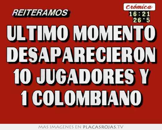 Ultimo momento desaparecieron 10 jugadores y 1 colombiano