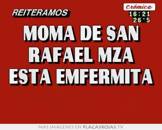 Moma de san rafael mza esta emfermita - Placas Rojas TV