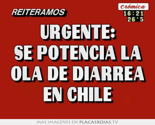 Urgente: se potencia la ola de diarrea en chile