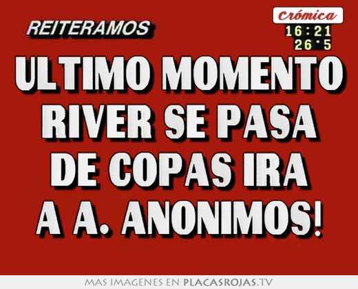 Ultimo momento river se pasa de copas ira a a. anonimos!