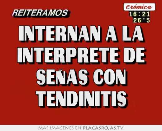 Internan a la interprete de seÑas con tendinitis