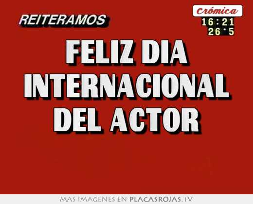 Feliz dia internacional del actor