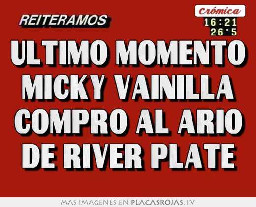 Ultimo momento micky vainilla compro al ario de river plate