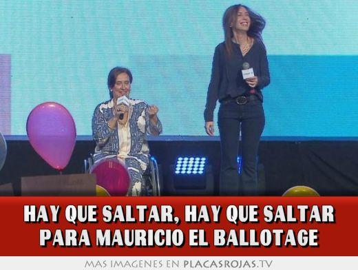 HAY QUE SALTAR, HAY QUE SALTAR PARA MAURICIO EL BALLOTAGE