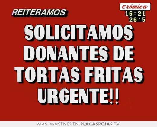 Solicitamos donantes de tortas fritas urgente!!