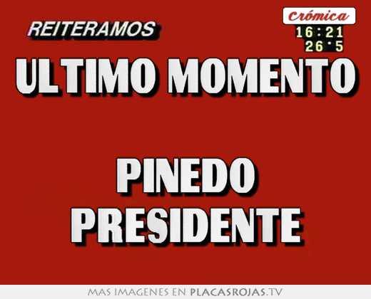 Ultimo momento  pinedo presidente