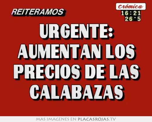 Urgente: aumentan los precios de las calabazas
