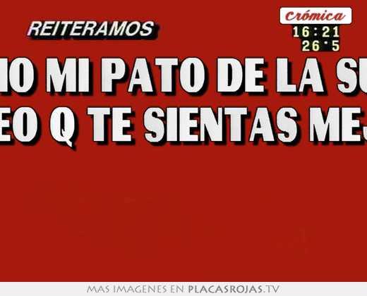 Te Amo Mi Pato De La Suerte Deseo Q Te Sientas Mejor Placas Rojas Tv