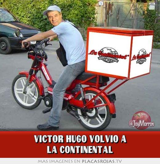 Víctor hugo volvió a la continental