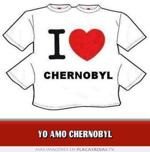 Yo amo chernobyl