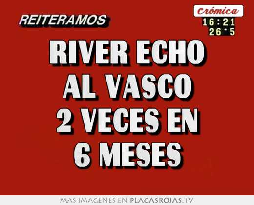 River echo al vasco 2 veces en 6 meses