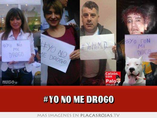 #yo no me drogo