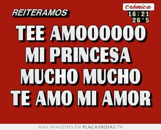 Tee Amoooooo Mi Princesa Mucho Mucho Te Amo Mi Amor Placas Rojas Tv
