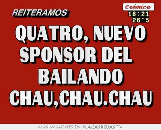 Quatro, nuevo sponsor del   bailando chau,chau.chau