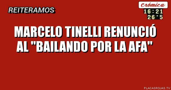 Marcelo tinelli renunció al