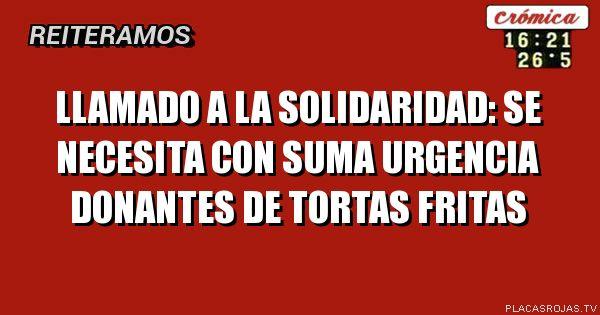 Llamado a la solidaridad: se necesita con suma urgencia donantes de tortas fritas