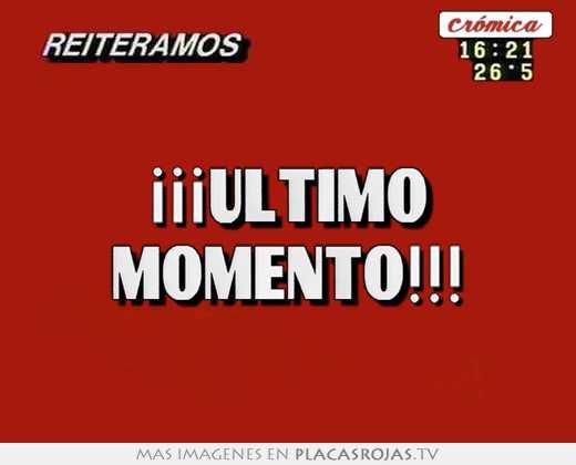 ¡¡¡ultimo momento!!!