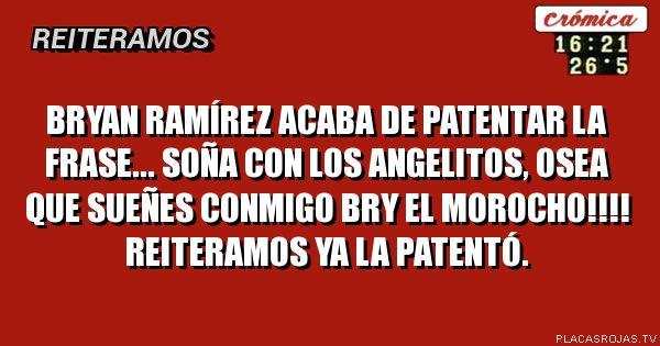 Bryan Ramírez Acaba De Patentar La Frase Soña Con Los