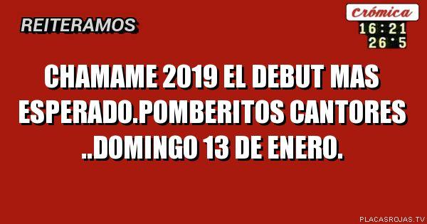 Chamame 2019 el debut mas esperado.pomberitos cantores ..domingo 13 de enero.