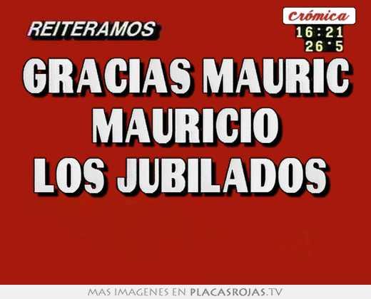 Gracias mauric mauricio los jubilados
