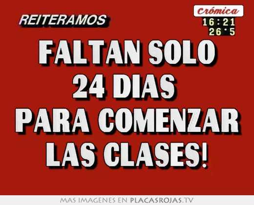 Faltan solo 24 dias  para comenzar las clases!