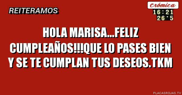 Feliz Cumpleanos Marisa.Hola Marisa Feliz Cumpleanos Que Lo Pases Bien Y Se Te