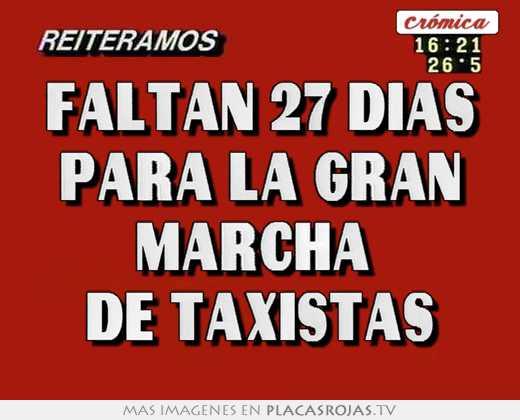 Faltan 27 días para la gran marcha  de taxistas