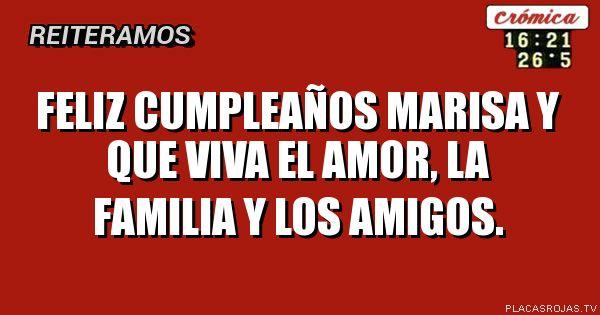 Feliz Cumpleanos Marisa.Feliz Cumpleanos Marisa Y Que Viva El Amor La Familia Y Los