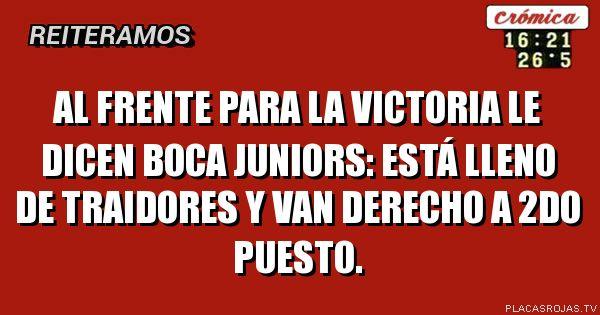 Al frente PARa la victoria le dicen Boca Juniors: está lleno de traidores y van derecho a 2do puesto.