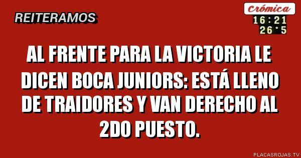 Al frente PARa la victoria le dicen Boca Juniors: está lleno de traidores y van derecho Al 2do puesto.