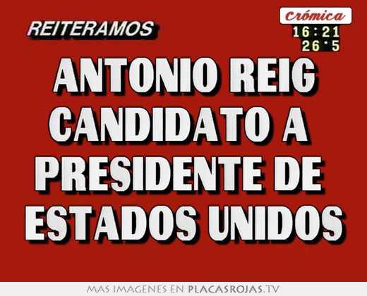 Antonio reig candidato a  presidente de  estados unidos