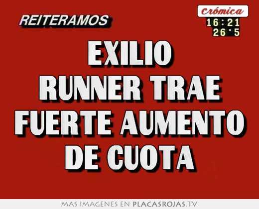 Exilio runner trae fuerte aumento de cuota