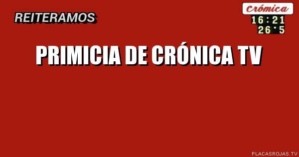 Primicia de crónica tv