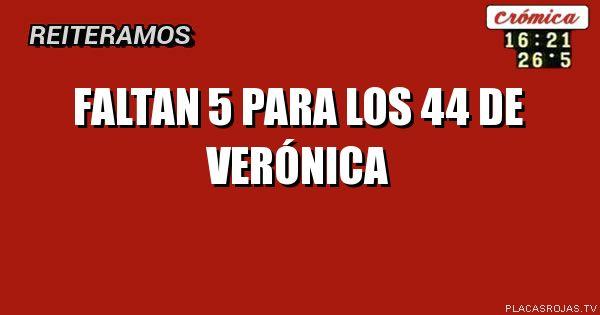 Faltan 5 para los 44 de Verónica