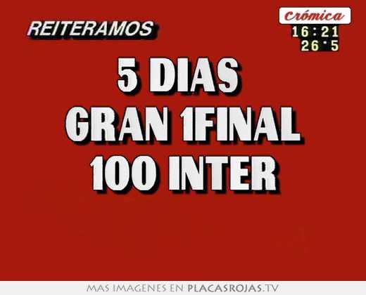 5 días  gran 1final 100%inter