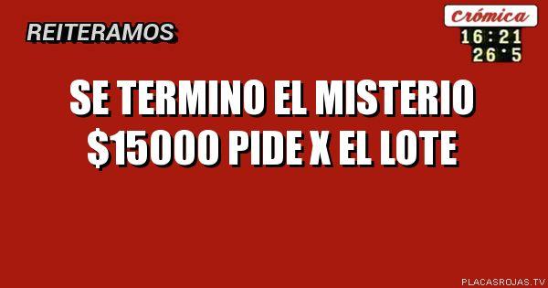 Se Termino El Misterio 15000 Pide X El Lote Placas Rojas Tv