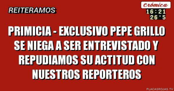 Primicia - exclusivo  Pepe grillo se niega a ser entrevistado y repudiamos su actitud con nuestros reporteros