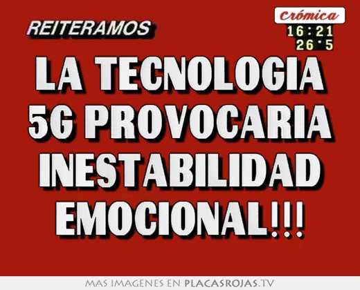 La tecnologÍa 5g provocarÍa inestabilidad emocional!!!