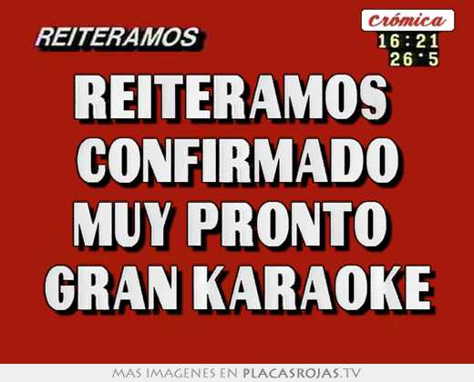 Reiteramos  confirmado muy pronto   gran karaoke