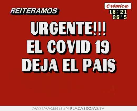 Urgente!!! el covid 19 deja el país