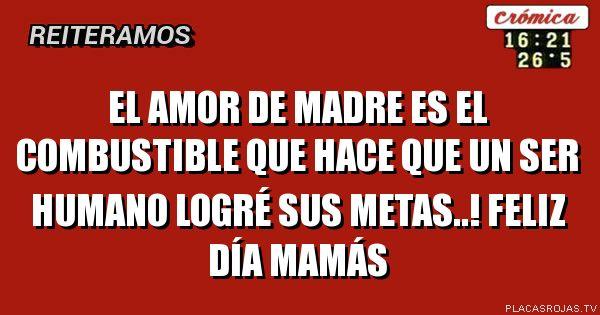 El amor de madre es el combustible que hace que un ser humano logré sus metas..! Feliz día mamás