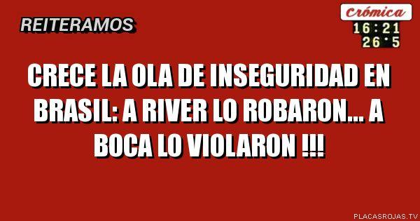 Crece la ola de inseguridad en brasil: A river lo robaron... a boca lo violaron !!!