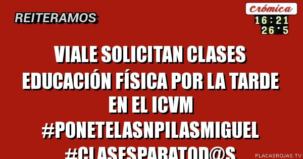 Viale  SOLICITAn clases Educación física por la tarde en EL ICVM  #PONETELASNPILAsmiguel #CLASESPARATOD@s