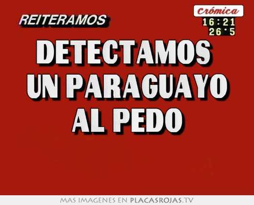Detectamos  un paraguayo al pedo
