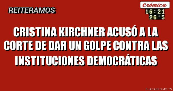 Cristina Kirchner acusó a la Corte de dar un golpe contra las instituciones democráticas